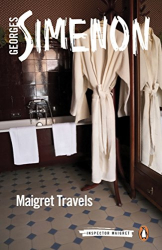 Georges Simenon: Maigret Travels: Inspector Maigret #51