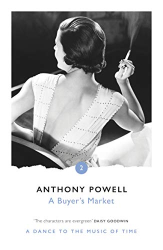 Anthony Powell: A Buyer's Market (Dance to the Music of Time Book 2)