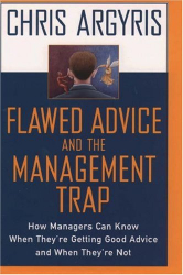 Chris Argyris: Flawed Advice and the Management Trap