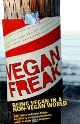 Bob Torres: Vegan Freak: Being Vegan in a Non-Vegan World