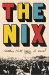 Nathan Hill: The Nix: A novel