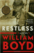 William Boyd: Restless: A Novel