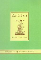 Anne Fadiman: Ex Libris: Confessions of a Common Reader