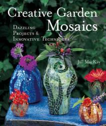 Jill MacKay: Creative Garden Mosaics
