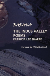 Patricia Lee Sharpe: Baraka: The Indus Valley Poems