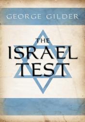 "George Gilder: ""The Israel Test"""