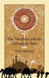 Ted Chiang: The Merchant and the Alchemist's Gate