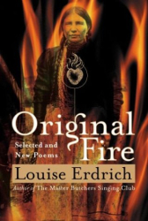 Louise Erdrich: Original Fire