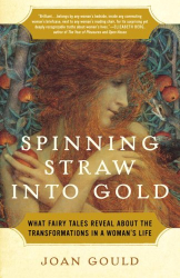 Joan Gould: Spinning Straw into Gold: Transformations in Women's Lives