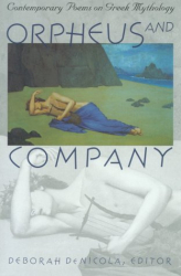: Orpheus and Company: Contemporary Poems on Greek Mythology