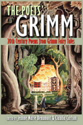 : The Poets' Grimm: 20th Century Poems from Grimm Fairy Tales