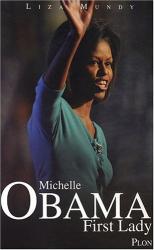 Liza Mundy: Michelle Obama : First Lady
