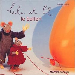 Odile Bailloeul: Lulu et Lili : Le ballon