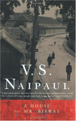 V.S. Naipaul: A House for Mr. Biswas