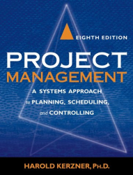 Harold Kerzner: Project Management: A Systems Approach to Planning, Scheduling, and Controlling