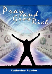 Catherine Ponder: Pray and Grow Rich