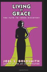 Joel S. Goldsmith: Living by Grace