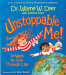 Dr. Wayne W. Dyer: Unstoppable Me!: 10 Ways to Soar Through Life