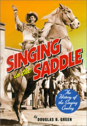 Douglas B. Green: Singing in the Saddle: The History of the Singing Cowboy