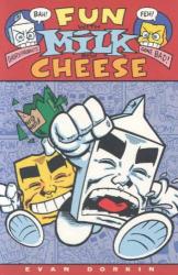 Evan Dorkin: Fun With Milk & Cheese