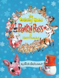 Rick Goldschmidt: The Enchanted World of Rankin/Bass