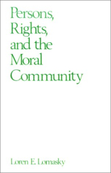Loren Lomasky: Person's, Rights, and the Moral Community
