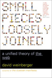 David Weinberger: Small Pieces Loosely Joined: A Unified Theory of the Web