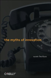 Scott Berkun: The Myths of Innovation