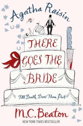 M.C. Beaton: Agatha Raisin: There Goes The Bride