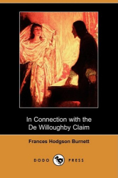 Frances Hodgson Burnett: In Connection with the De Willoughby Claim