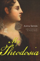 Anya Seton: My Theodosia