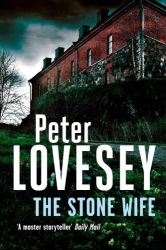 Peter Lovesey: The Stone Wife (Peter Diamond Mystery)