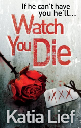 Katia Lief: Watch You Die