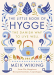 Meik Wiking: The Little Book of Hygge: The Danish Way to Live Well (Penguin Life)
