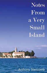 Anthony Stancomb: Notes From a Very Small Island