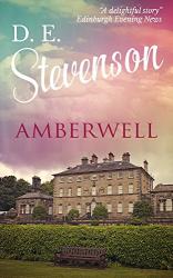 D. E. Stevenson: Amberwell (Ayrton Family Book 1)