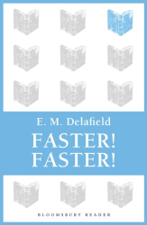 E M Delafield: Faster! Faster!