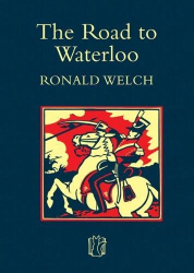 Ronald Welch: The Road to Waterloo