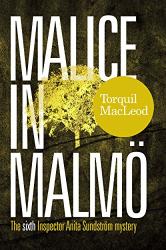 Torquil MacLeod: Malice In Malmo