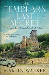 Martin Walker: The Templars' Last Secret