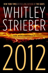 Whitley Strieber: 2012: The War for Souls