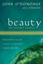 John O'Donohue: Beauty: The Invisible Embrace