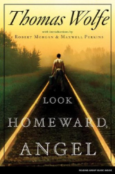Thomas Wolfe: Look Homeward, Angel