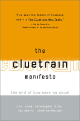 C. Locke: The Cluetrain Manifesto: The End of Business As Usual
