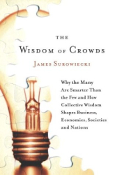 J. Surowiecki: The Wisdom of Crowds