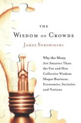 J. Surowiecki: The Wisdom of Crowds