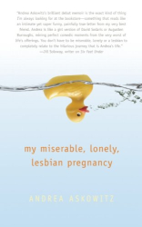Andrea Askowitz: My Miserable Lonely Lesbian Pregnancy