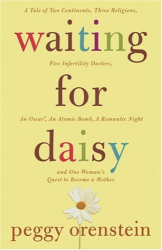 Peggy Orenstein: Waiting for Daisy