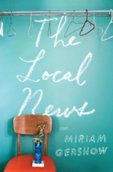 Miriam Gershow: The Local News