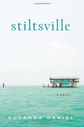 Susanna Daniel: Stiltsville